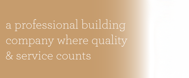 A Proffessional Building Company Where Quality & Service Counts